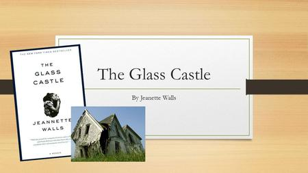The Glass Castle By Jeanette Walls. The Glass Castle: A Memoir A collection of memories that an individual writes about moments or events that took place.