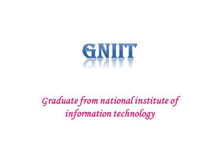 G raduate from national institute of information technology.
