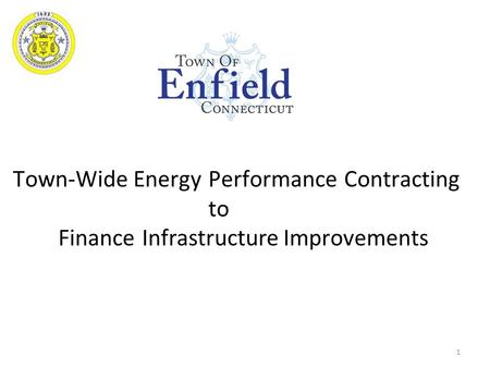 T own-Wide Energy Performance Contracting to Finance Infrastructure Improvements 1.