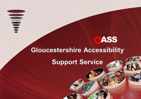 Gloucestershire Accessibility Support Service ASS.