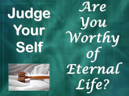Judge Your Self Are You Worthy of Eternal Life?. Pisidian Antioch Acts 13:14 Paul.
