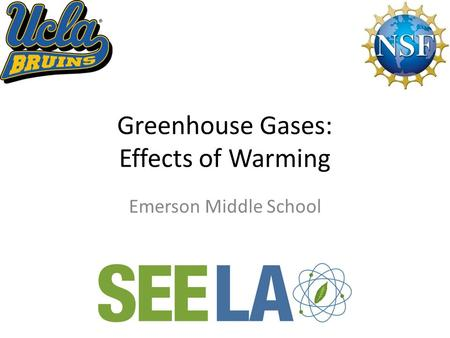 Greenhouse Gases: Effects of Warming Emerson Middle School.