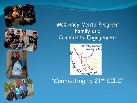 "McKinney-Vento Program Family and Community Engagement ""Connecting to 21 st CCLC"""