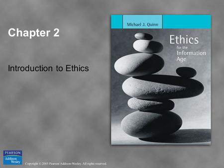 Chapter 2 Introduction to Ethics. Copyright © 2005 Pearson Addison-Wesley. All rights reserved. 2-2 Chapter Overview Introduction Subjective Relativism.