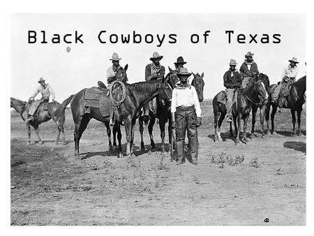 "Black Cowboys of Texas. William ""Bill"" Pickett -made his name as one of the most outstanding Wild West rodeo performers in the country and is credited."