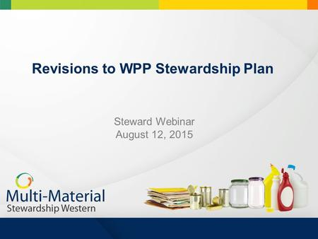 Revisions to WPP Stewardship Plan Steward Webinar August 12, 2015.