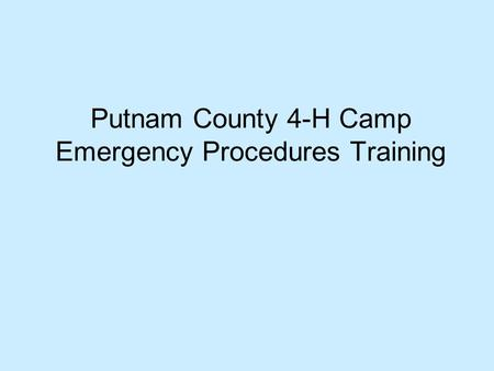 Putnam County 4-H Camp Emergency Procedures Training.