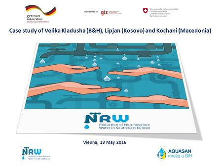 Case study of Velika Kladusha (B&H), Lipjan (Kosovo) and Kochani (Macedonia) Vienna, 13 May 2016.