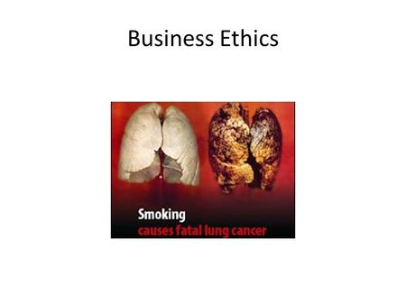 "Business Ethics. Ethical Advertising Fairtrade Dame Anita Roddick ""The business of business should not be about money, it should be about responsibility."