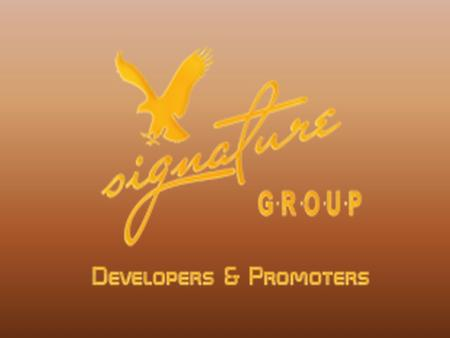 About Signature Group  Signature Group is a professionally managed group based at Lucknow ( Uttar Pradesh). Established in year 2000, We are a real estate.