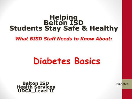 Helping Belton ISD Students Stay Safe & Healthy What BISD Staff Needs to Know About: Helping Belton ISD Students Stay Safe & Healthy What BISD Staff Needs.