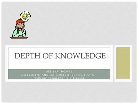 MELISSA THOMAS ASSESSMENT AND DATA RESPONSE FACILITATOR DEPTH OF KNOWLEDGE.