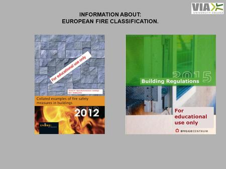 INFORMATION ABOUT: EUROPEAN FIRE CLASSIFICATION..