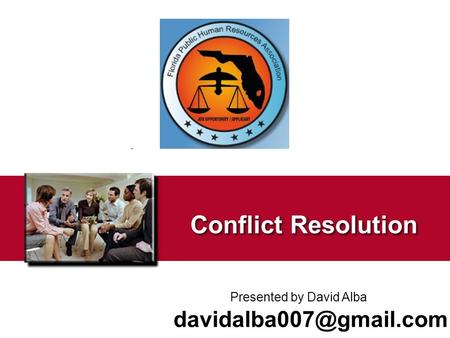 Conflict Resolution Presented by David Alba