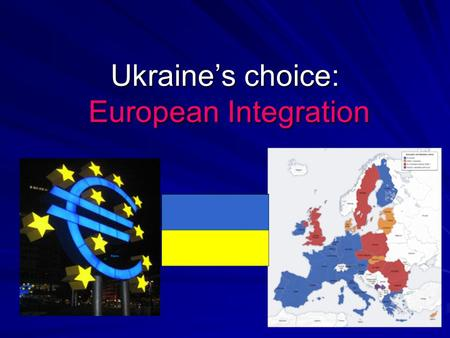 Ukraine's choice: European Integration. The creation of EU 9 May in 1950 the idea was proposed by Mr. Robert Schuman the aim of it – to secure a lasting.