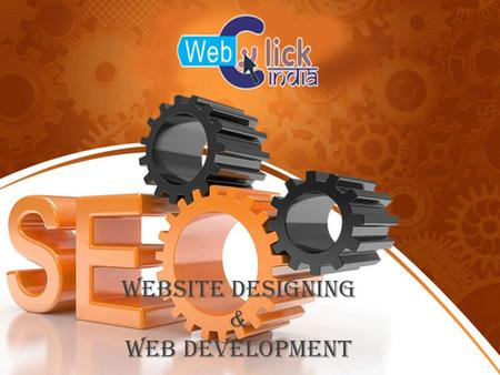 Website Designing & Web Development. Company Profile Web Click India Web Click India is an ISO Certified Web Designing and development Company based in.