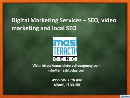 Digital Marketing Services – SEO, video marketing and local SEO Visit:  4955 SW 75th Ave Miami, Fl.