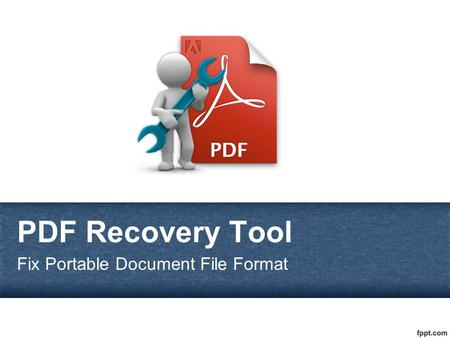 PDF Recovery Tool Fix Portable Document File Format.
