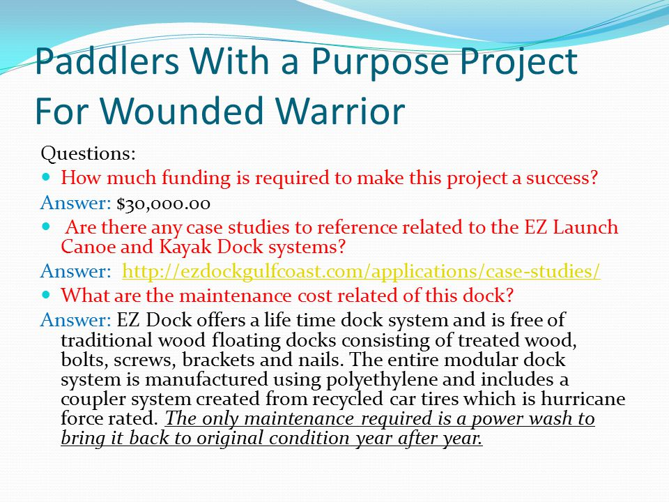 Paddlers with a Purpose Project For Wounded Warrior Question: Is there a need.