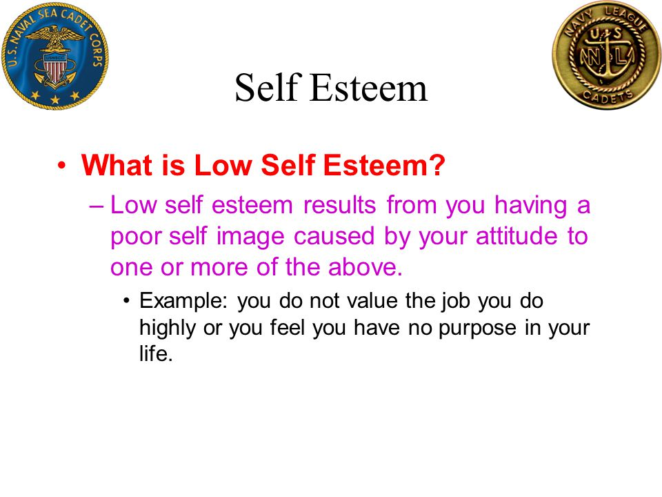 Self Esteem Low Self Esteem - Here s what not to do: –Low self esteem feeds on negative messages and thoughts so Don t indulge in self criticism.