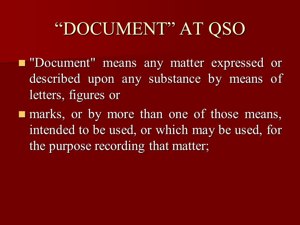 ADDITION's IN DOCUMENT ARE STILL GOING ON At common law, therefore, a document was described as anything upon which information could be visibly inscribed with recognisable and legible characters.