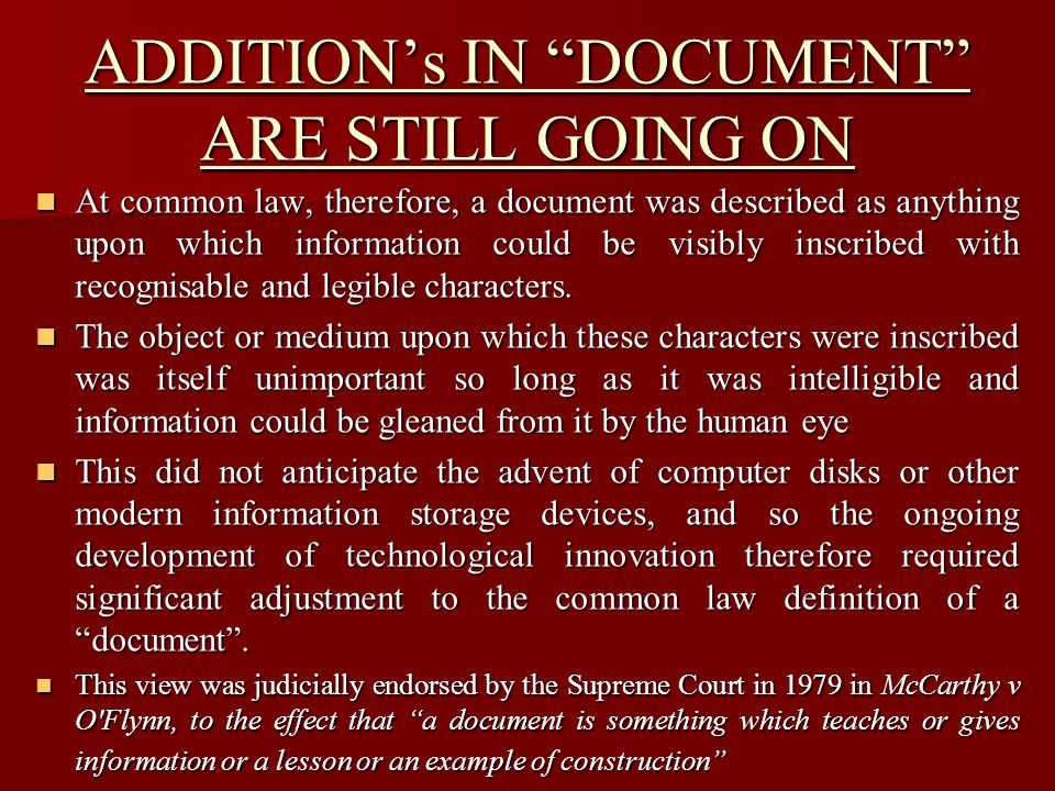 The most recent legislative definition of a document is contained in the Criminal Justice (Surveillance) Act 2009 which defines a document as ―including: The most recent legislative definition of a document is contained in the Criminal Justice (Surveillance) Act 2009 which defines a document as ―including: –any book, record or other written or printed material in any form, and – any recording, including any data or information stored, maintained or preserved electronically or otherwise than in legible form.