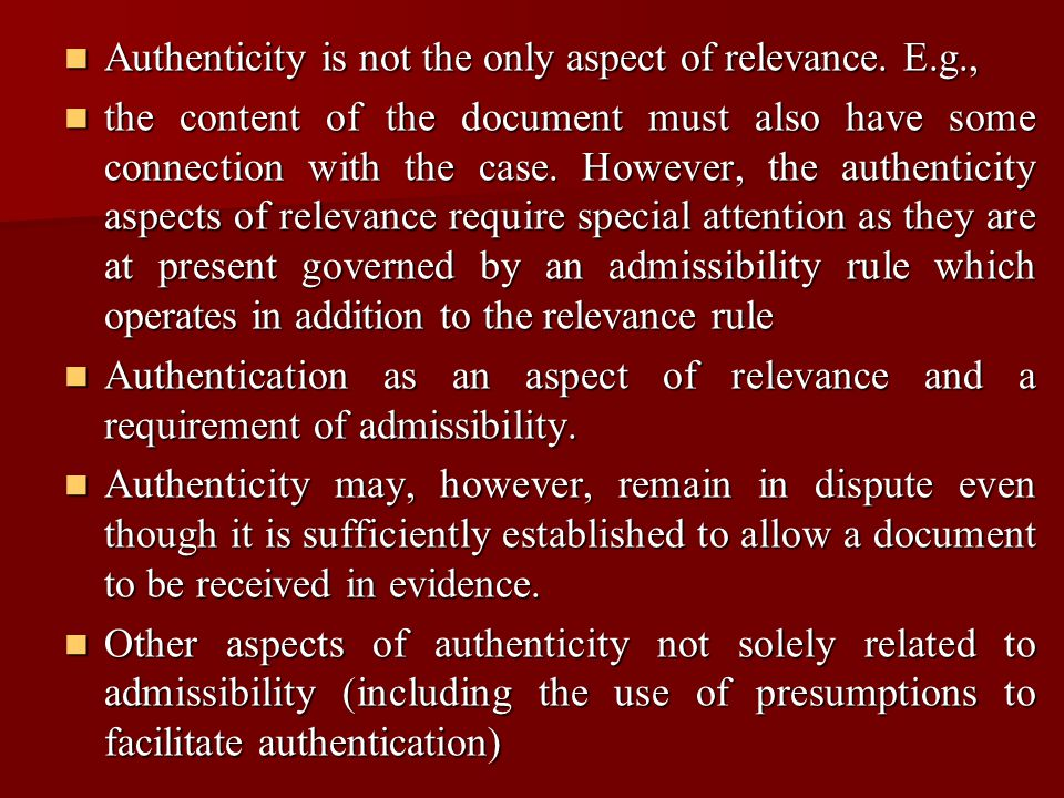 THE COMMON LAW ADMISSIBILITY RULE Many documents indicate their authenticity on their face.