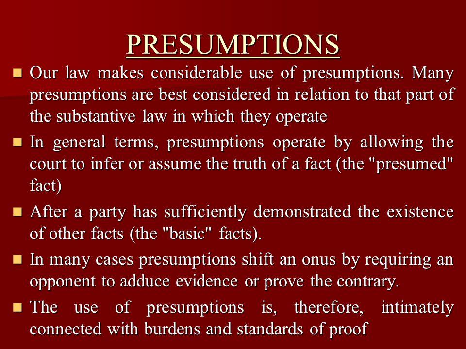 TYPES OF PRESUMPTIONS PRESUMPTIONS SHIFTING THE EVIDENTIAL BURDEN.