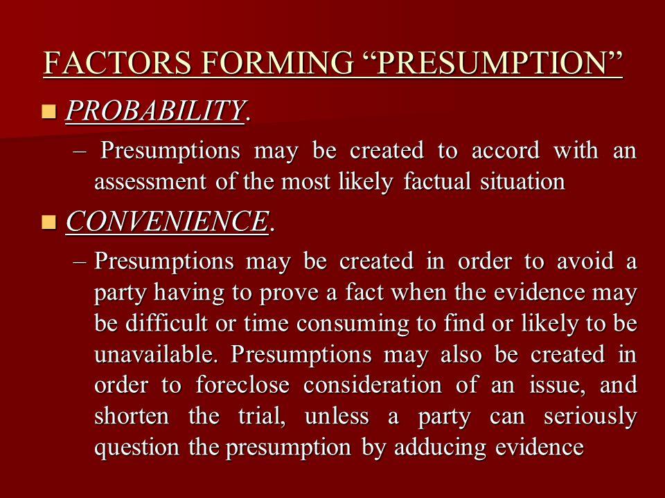 FACTORS FORMING PRESUMPTION FAIRNESS.FAIRNESS.