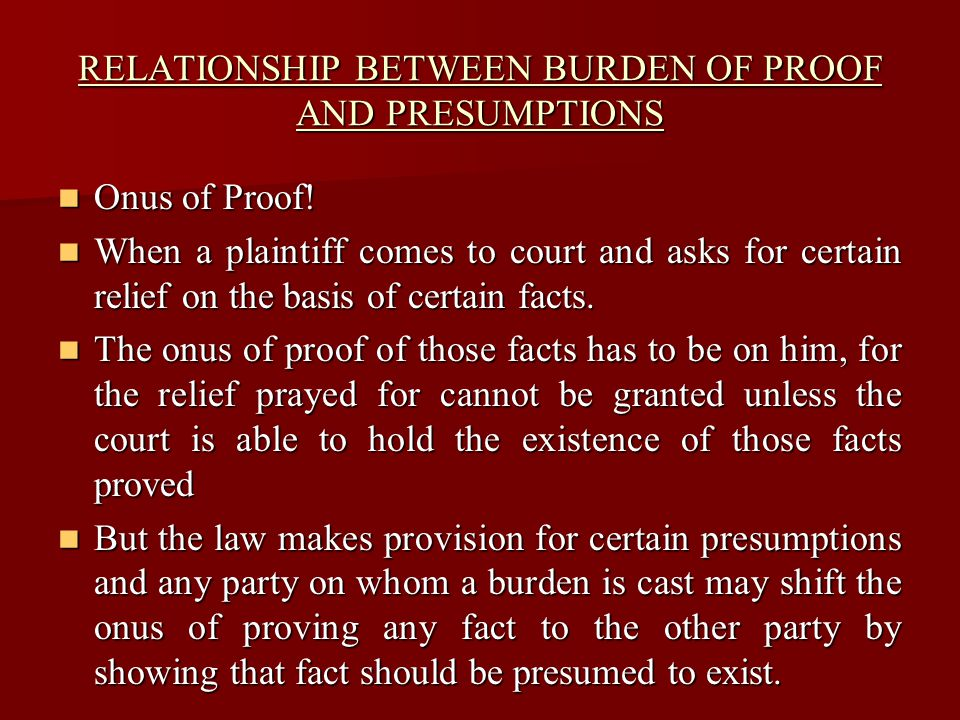 RELATIONSHIP BETWEEN BURDEN OF PROOF AND PRESUMPTIONS Articles of QSO should be read as subject to these presumptions.