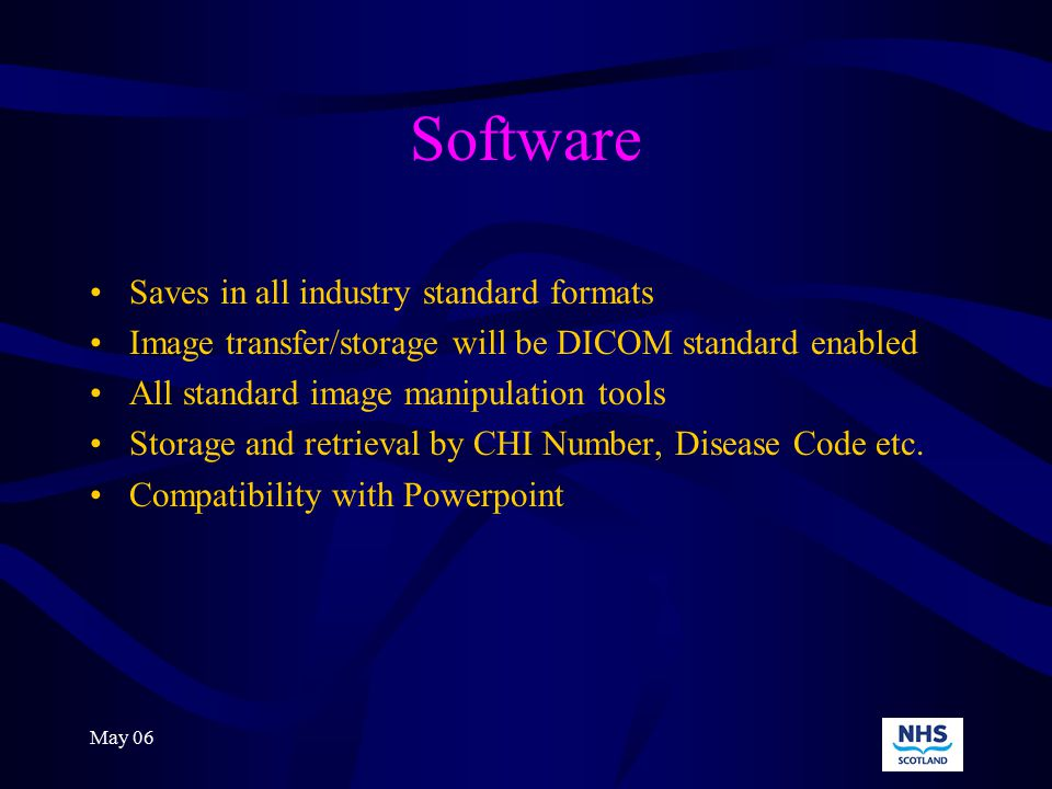 May 06 Software Will provide standard measuring tools Calibrated to objective lens during set up All standard image manipulation tools Area measurements, point to point measurements, cell membrane perimeter and user directed counts
