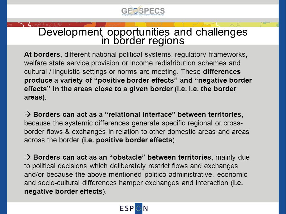 Development opportunities and challenges in border regions The considerable variety of real-life or imaginary border effects (i.e.