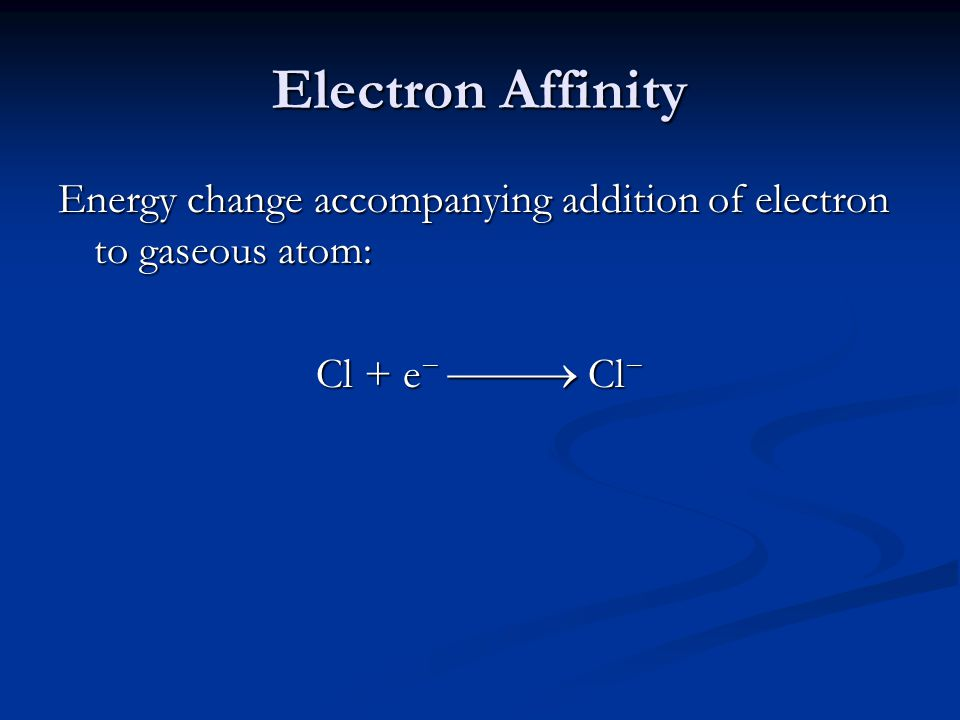 Trends in Electron Affinity In general, electron affinity becomes more exothermic as you go from left to right across a row.
