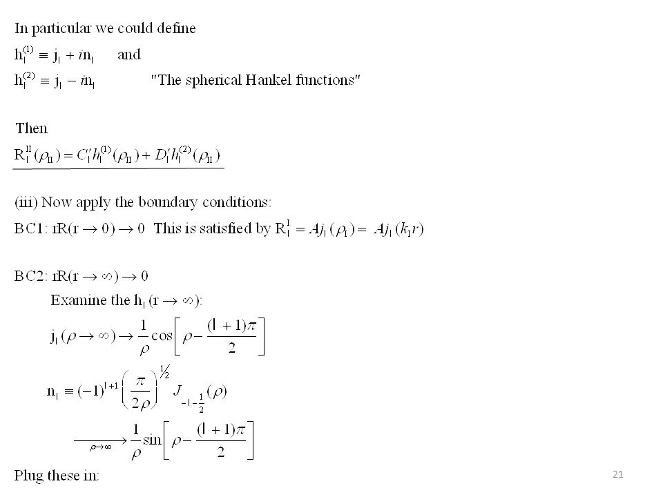 22 I.Energies of a particle in a finite spherical square well (continued) II.The Hydrogen Atom