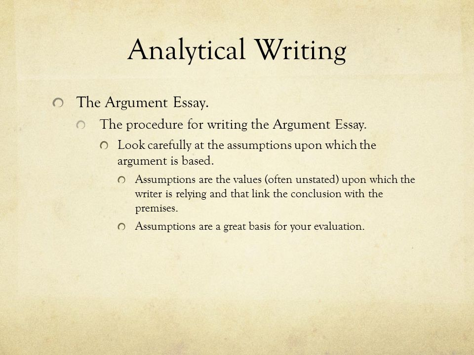 Analytical Writing The Argument Essay.The procedure for writing the Argument Essay.