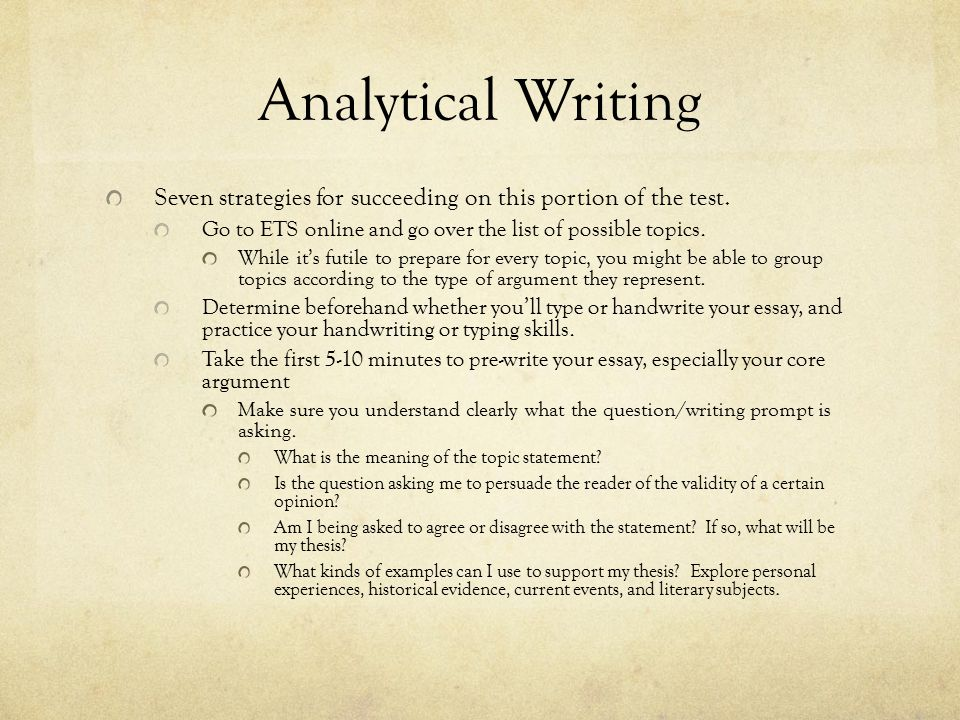 Analytical Writing Seven strategies for succeeding on this portion of the test.