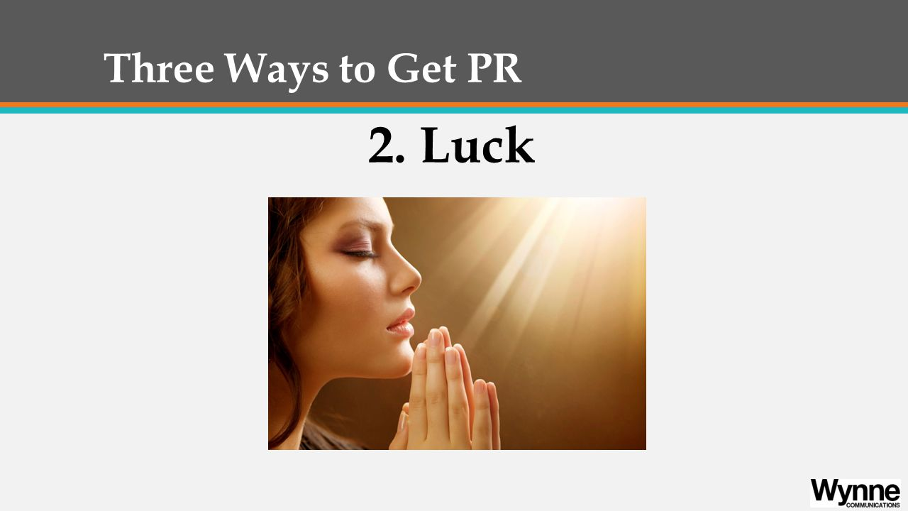 Three Ways to Get PR 3. Great Writing