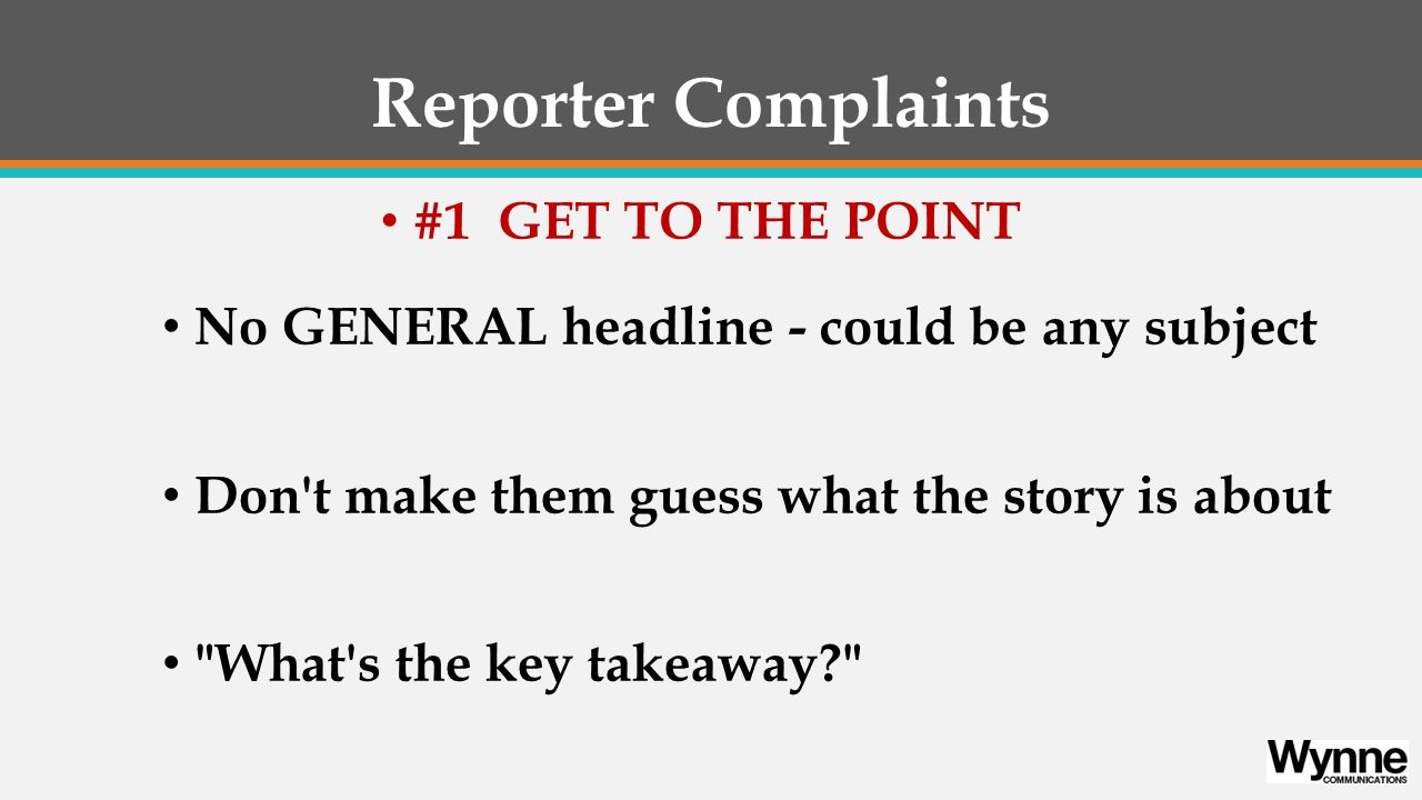 Reporter Complaints #2 - Wrong Reporter, Wrong Media #3 - Dense Language and Acronyms #4 - Too much bragging - Innovative, Groundbreaking, Leading, etc.