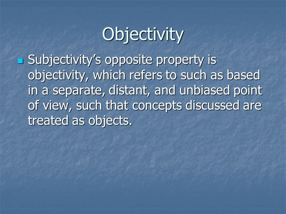 In philosophy, subjectivity refers to the specific discerning interpretations of any aspect of experiences.