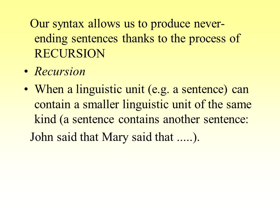 The fact that we usually produce short sentences is related to the limitations of our memory.