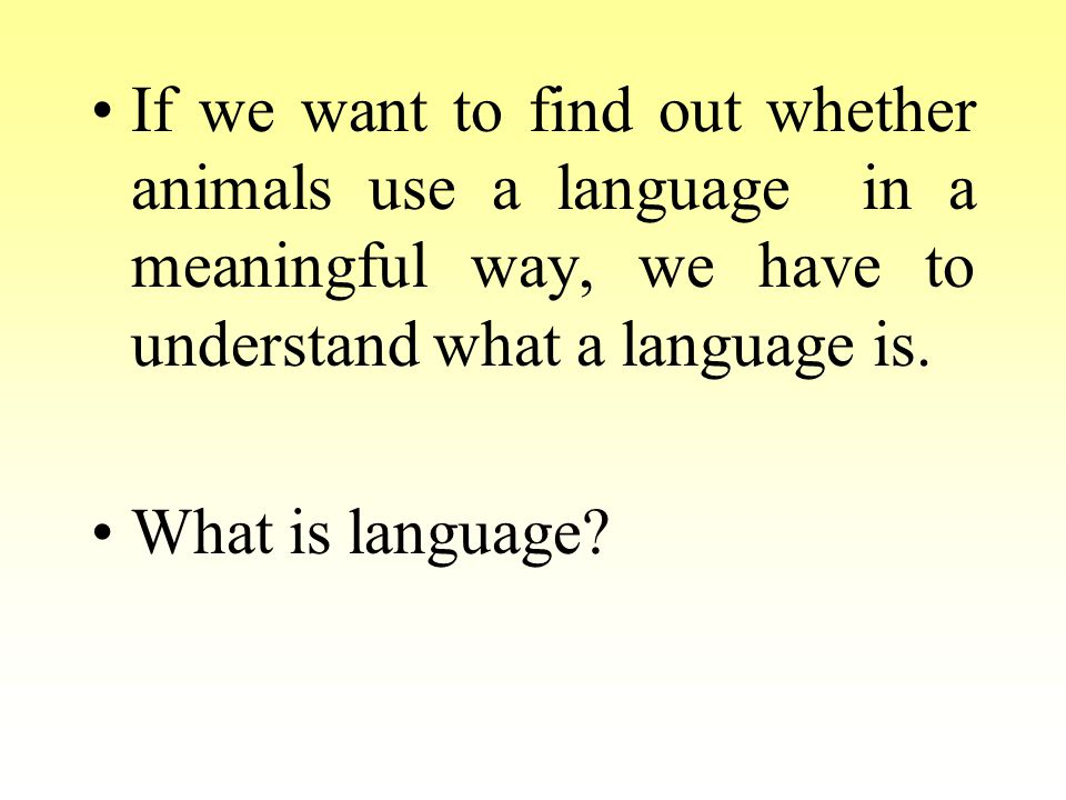 Charles Hocket in the 1960's suggested that we can characterize language by means of a set of design features.