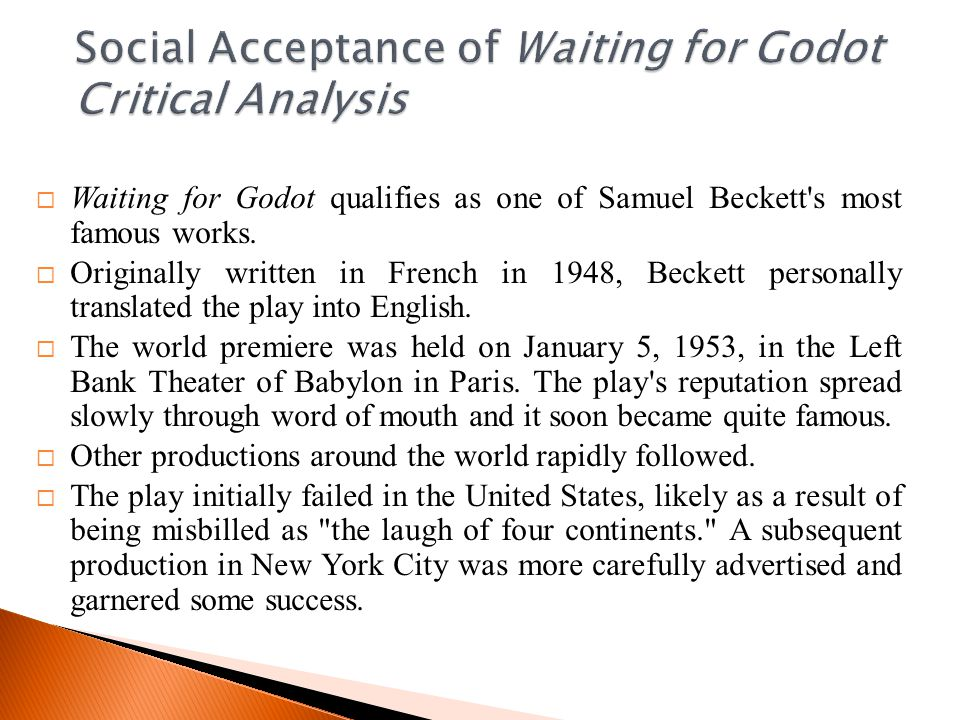  Waiting for Godot qualifies as one of Samuel Beckett s most famous works.