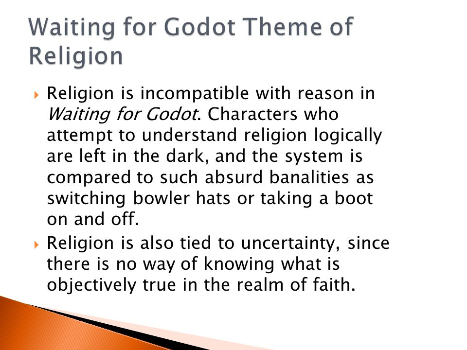  Religion is incompatible with reason in Waiting for Godot.