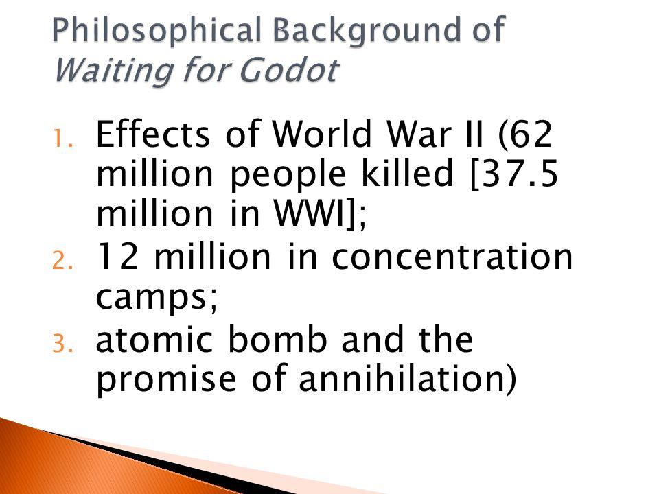 1.Effects of World War II (62 million people killed [37.5 million in WWI]; 2.