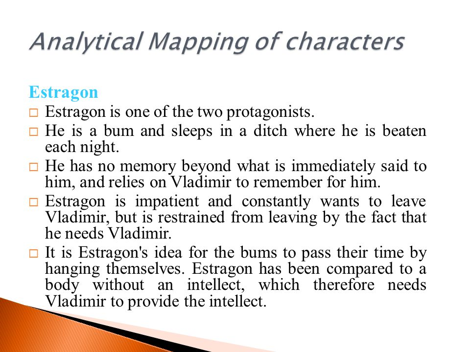 Estragon  Estragon is one of the two protagonists.