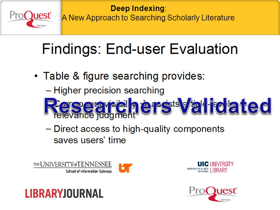 ProQuest Findings: –Figures and tables represent the distilled essence of research – the closest thing to raw datasets –Tables and Figures often invisible using traditional article-level and full-text searching False Hits when searching for specific tables and figures Large Result Sets To Browse –Establish the relevance of the related data and findings – direct links to document after qualification