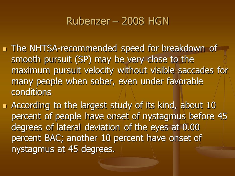 Rubenzer – 2008 HGN HGN affected by age HGN affected by age HGN is sort of divided attention HGN is sort of divided attention I.e.