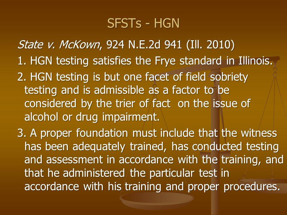 SFSTs - HGN State v.McKown, 924 N.E.2d 941 (Ill.