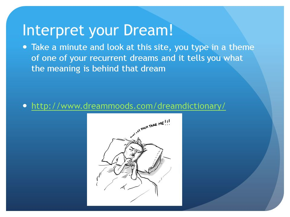 Which theory do I chose.Like I said earlier, I think there is not one reason as to why we dream.