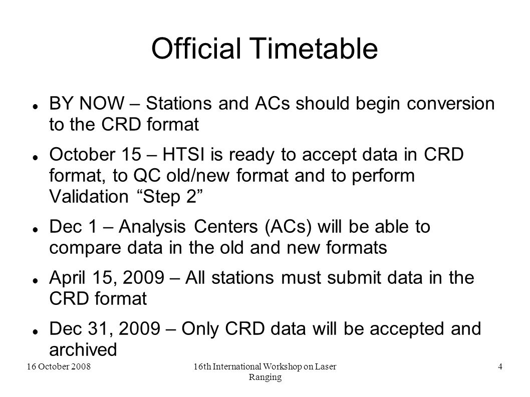 16 October 200816th International Workshop on Laser Ranging 5 Normal Point Validation The CRD format represents a major change in format with increased flexibility and expandability Due to changes in precision and sequence of records, the addition of new fields, and the variety of ways in which the format can be implemented, resulting normal point content can differ from the old:  Different results between OLD/NEW formatted data does NOT necessarily mean WRONG results !!.